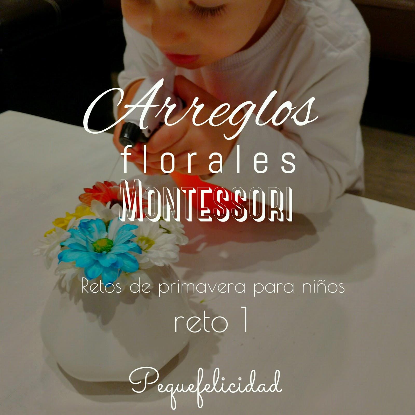 Pequefelicidad Arreglos Florales Montessori Reto 1 De
