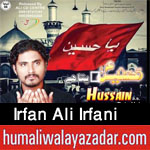 http://www.humaliwalayazadar.com/2017/09/irfan-ali-irfani-nohay-2018.html