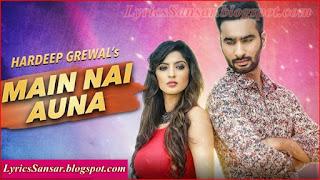 Main Nai Auna Lyrics : Hardeep Grewal