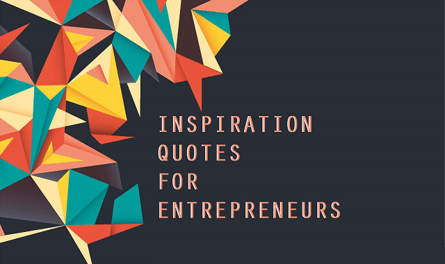 Inspiration Quotes For Entrepreneurs
