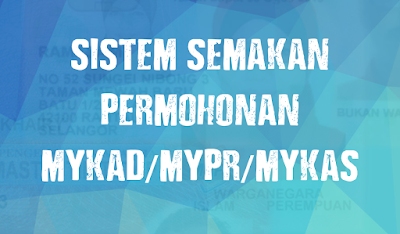 Semakan Status Permohonan MyKad, MyPR dan MyKAS Online