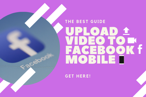 How To Upload A Video On Facebook From Mobile<br/>