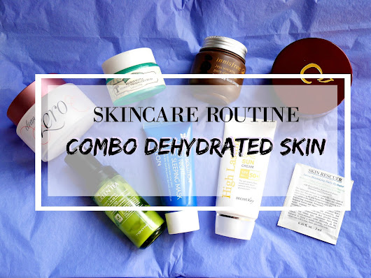 [ SUMMER SKINCARE ROUTINE 2016 ] - Combination Dehydrated Skin