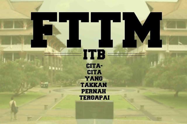 FTTM ITB, Cita-Cita Yang Takkan Pernah Tergapai