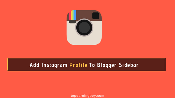 Add Instagram Profile To Your Blogger Sidebar