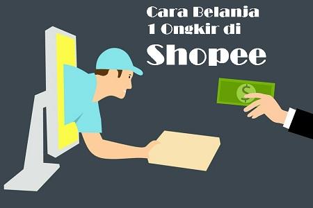 Cara Belanja Satu Ongkir di Shopee