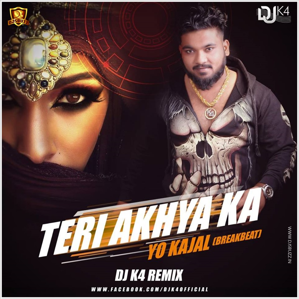 Teri Akhiyan Ka Kajal Download 2: Teri Aakhya Ka Yo Kajal (Breakbeat)