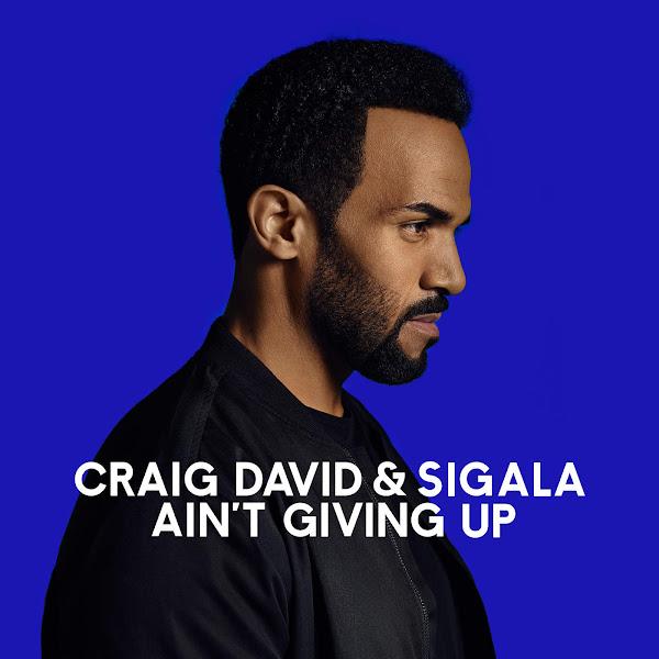 Craig David & Sigala - Ain't Giving Up - Single Cover