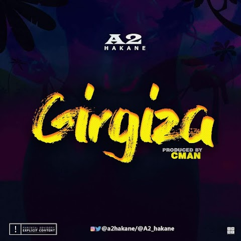 NEW MUSIC: GIRGIZA - A2 ( prod. by CMAN )