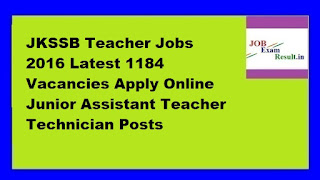 JKSSB Teacher Jobs 2016 Latest 1184 Vacancies Apply Online Junior Assistant Teacher Technician Posts