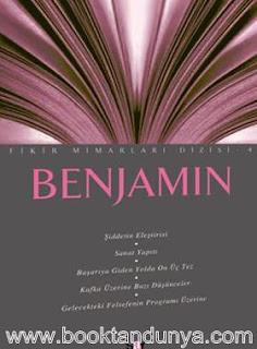 Besim F. Dellaloğlu - Benjamin (Fikir Mimarları Dizisi 4)