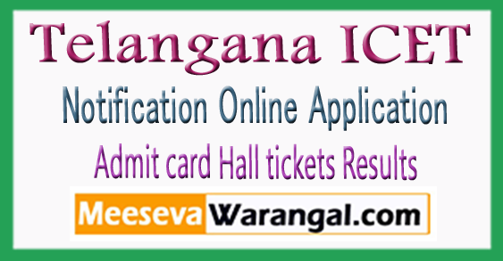 TS ICET 2018 Notification Online Application Admit card Hall tickets Results