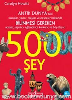 Carolyn Howitt - Antik Dünyada Bilinmesi Gereken 500 Şey