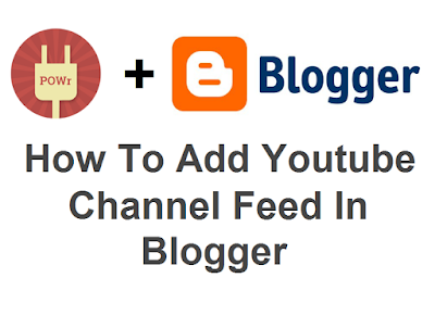 How To Add Youtube Channel Feed In Blogger - the101helper.com