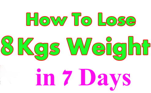 how to lose 8 kgs weight in 7 days  apna food