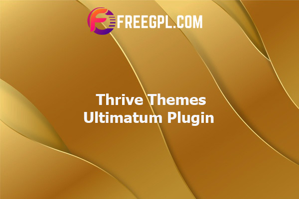 Thrive Themes Ultimatum Plugin Nulled Download Free