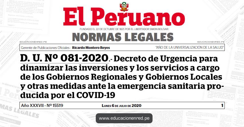 D. U. Nº 081-2020.- Decreto de Urgencia para dinamizar las inversiones y los servicios a cargo de los Gobiernos Regionales y Gobiernos Locales y otras medidas ante la emergencia sanitaria producida por el COVID-19