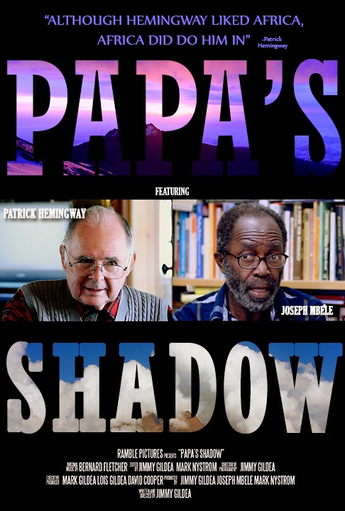 Mbele: Papa's Shadow: A Hemingway Film By Ramble Pictures LLC