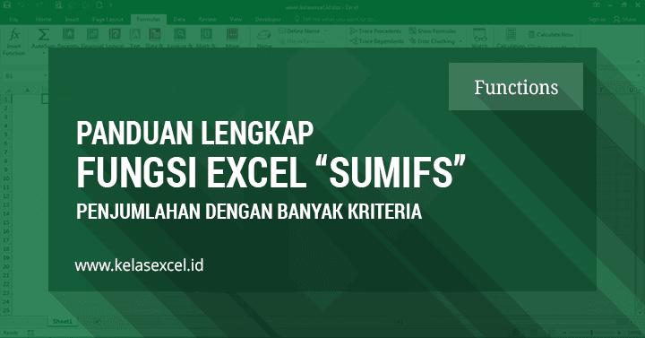 Fungsi SUMIFS Excel, Rumus Penjumlahan Banyak Kriteria Pada Microsoft Excel