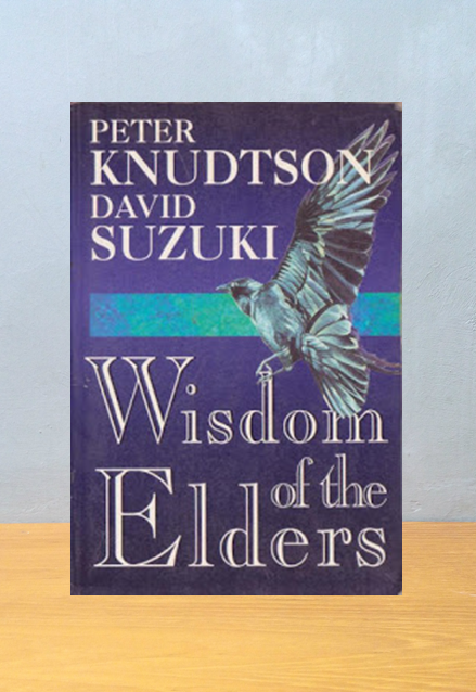 WISDOM OF THE ELDERS, Peter Knudtson & David Suzuki