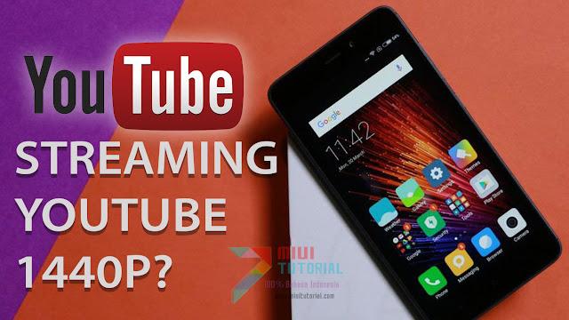 Play Streaming 1440p di Xiaomi Redmi 4A: Emang Bisa? Ini Tutorial Cara Lengkapnya!