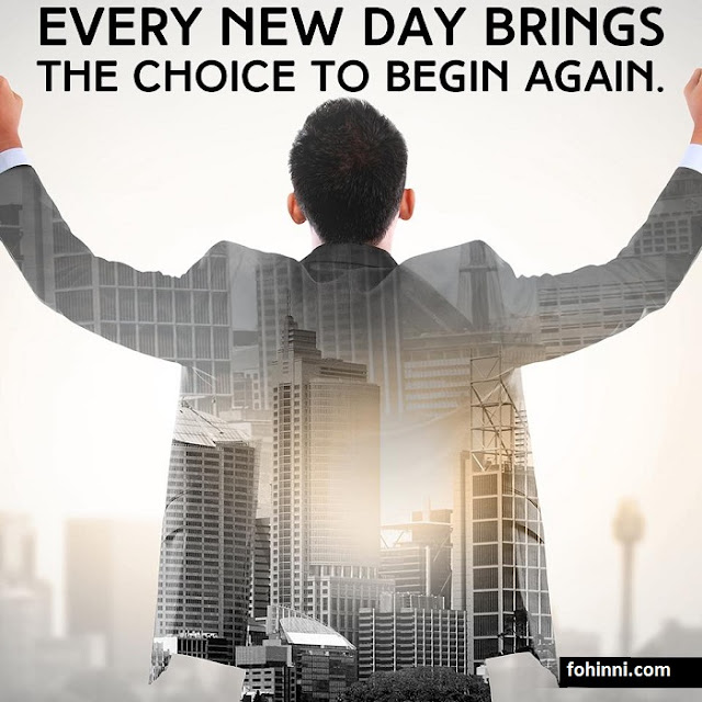 Every New Day Brings The Choice To Begin Again.