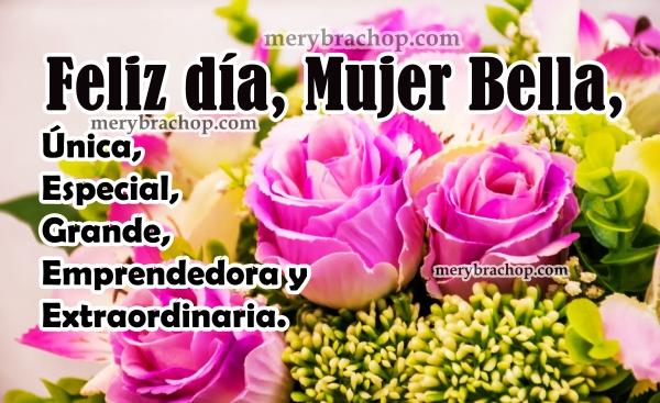 Bonitas imágenes del feliz día, mujer linda, frases, tarjetas para la mujer, feliz día de la mujer, de la madre por Mery bracho