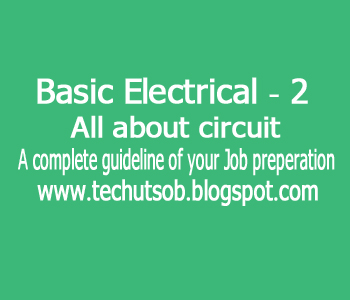 Basic Electrical (All about circuit) -2 ~ Techutsob.com