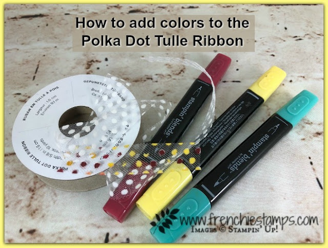 How to add colors to the Polka Dot Tulle Ribbon, Stampin'Up! Stampin' Blends, Artistically Asian, Frenchie Stamps,