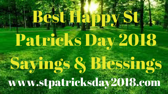 Happy St Patrick's Day 2018 Sayings and Blessings