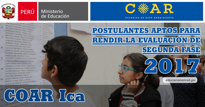 COAR Ica: Resultados Examen Admisión Primera Fase 2017 (15 Febrero) Lista de Ingresantes que pasan a Segunda Fase - Colegios de Alto Rendimiento - MINEDU - www.dreica.gob.pe