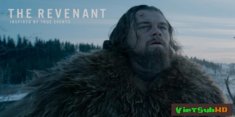 Phim Người Về Từ Cõi Chết VietSub HD | The Revenant 2016