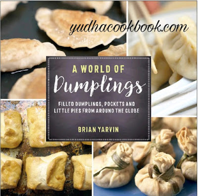 Download ebook A WORLD OF DUMPLINGS : Filled Dumplings, Pockets, and Little Pies from Around the Globe
