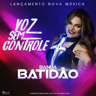 MELODY l BANDA BATIDÃO - VOZ SEM CONTROLE