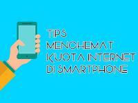 Tips Menghemat Kuota Data di Smartphone Android