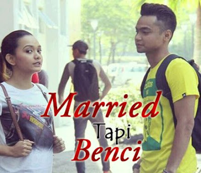 Tonton Online Drama Married Tapi Benci