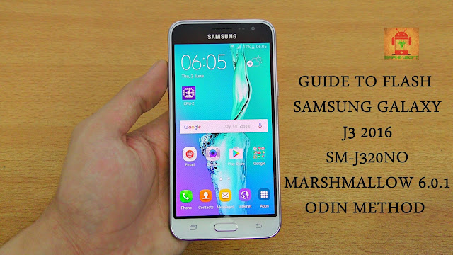 Guide To Flash Samsung Galaxy J3 2016 SM-J320N0 Marshmallow 6.0.1 Odin Method Tested Firmware