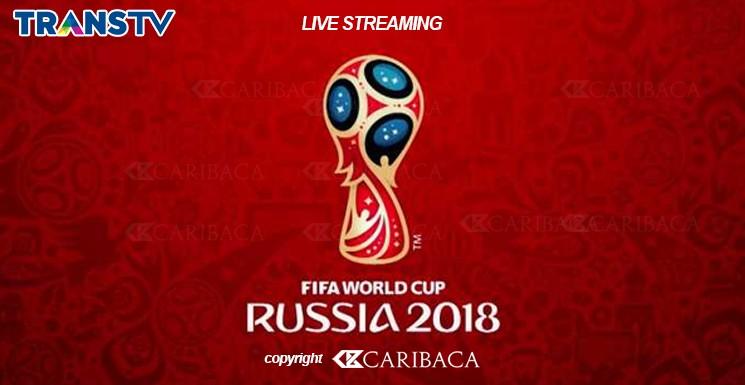 Live Streaming Piala Dunia 2018 Russia Terbaru