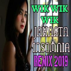 De Javu - Djakarta Insomnia Mix 2019 || Wik Wik Wik