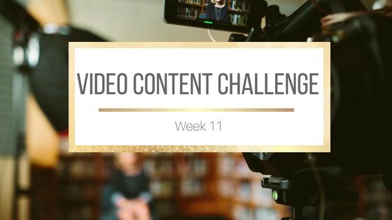 Video Content Challenge Week 11