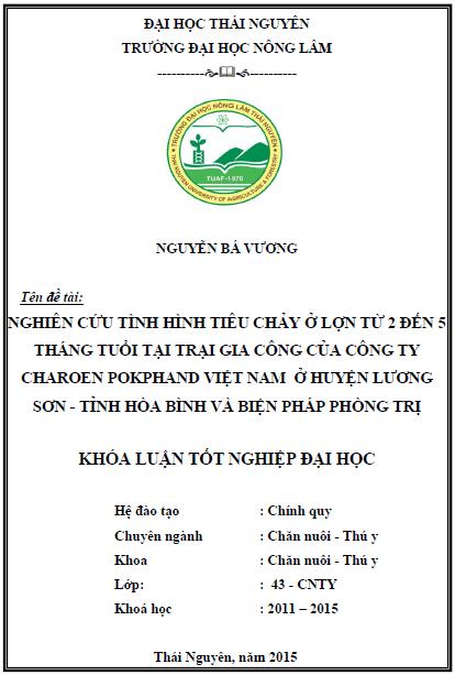 Nghiên cứu tình hình tiêu chảy ở lợn từ 2 đến 5 tháng tuổi tại trại gia công của công ty Charoen Pokphand Việt Nam ở huyện Lương Sơn tỉnh Hòa Bình và biện pháp phòng trị