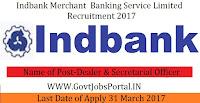 Indbank Recruitment 2017 – Secretarial Officer, Dealer Posts