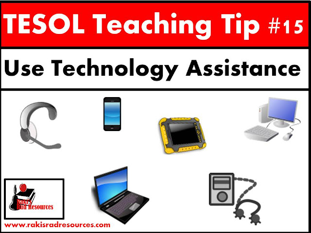 TESOL Teaching Tip #15 - Use technology to help your esl or ell students have additional assistance. For specific website suggestions, check out my blog post at Raki's Rad Resources.
