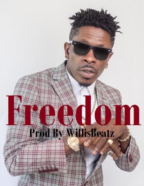 Music] Shatta Wale – Freedom (Prod  by Willisbeatz