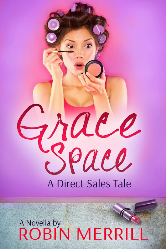 Author Interview with Robin Merrill on her book Grace Space A Direct Sales Tale