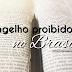 E se o Evangelho fosse proibido no Brasil?