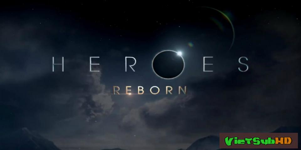 Phim Những Người Hùng Tái Sinh Hoàn Tất (13/13) VietSub HD | Heroes Reborn 2015