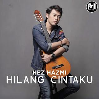 Hez Hazmi - Hilang Cintaku MP3