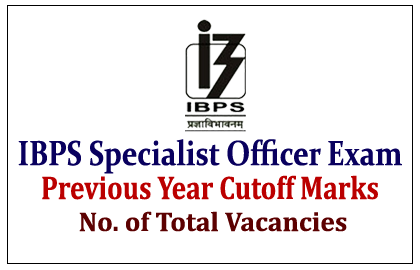 IBPS Specialist Officer Exam Previous Year Exam Cut-off Marks