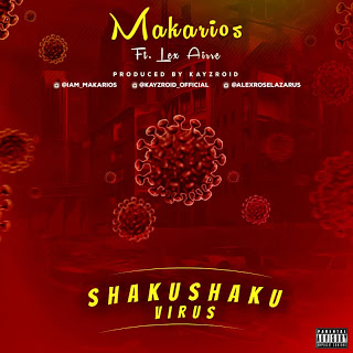 [Song] Makarios Ft Lex Airre - Shaku Shaku Virus - www.mp3made.com.ng